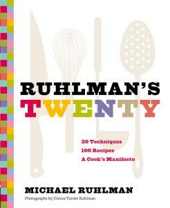 Ruhlman's twenty cookbook