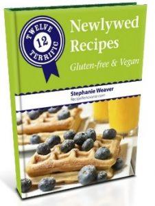12 Terrific Newlywed Recipes Gluten-Free & Vegan