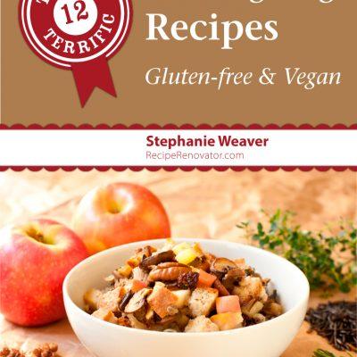 Twelve Terrific Thanksgiving Recipes: Gluten-Free & Vegan