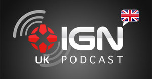 Ign uk podcast