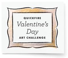 Quickfire Valentine's Day Art Challenge