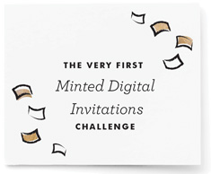The Very First Minted Digital Invitations Challenge