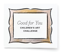 Good for You Children's Art Challenge
