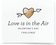 Love is in the Air Valentine's Day Challenge