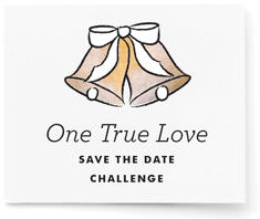 One True Love Save the Date Challenge