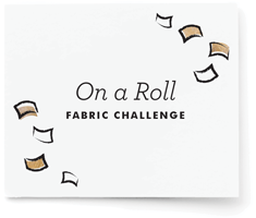 On a Roll Fabric Challenge