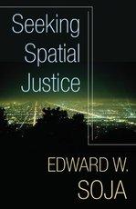 Soja seeking spatial justice