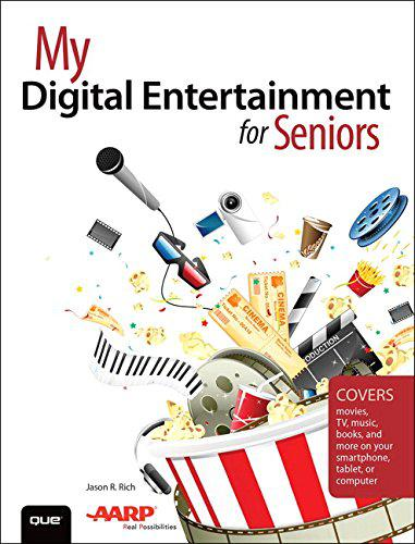 My Digital Entertainment for Seniors (Covers Movies, TV, Music, Books and More o