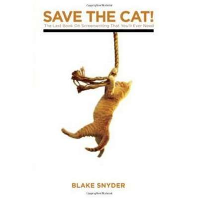 Save The Cat! The Last Book on Screenwriting You'll Ever Need, Blake Snyder
