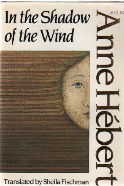 In the Shadow of the Wind, Anne Hebert