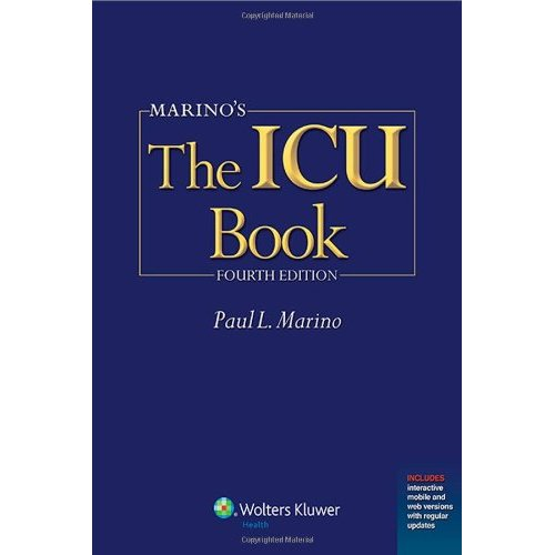 "Marino's The ICU Book: Print + Ebook with Updates (ICU Book (Marino)), ""Marino MD  PhD  FCCM, Paul L."""