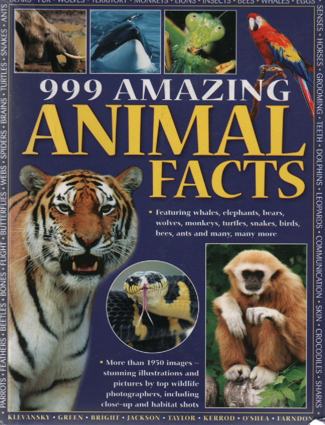 """999 Amazing Animal Facts: Featuring whales, elephants, bears, wolves, monkeys, turtles, snakes, birds, bees, ants and many, many more"""