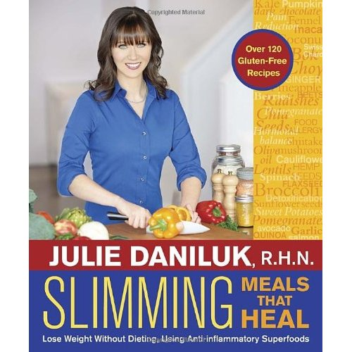 """""""Slimming Meals That Heal: Lose Weight Without Dieting, Using Anti-inflammatory Superfoods"""", """"Daniluk, Julie"""""""