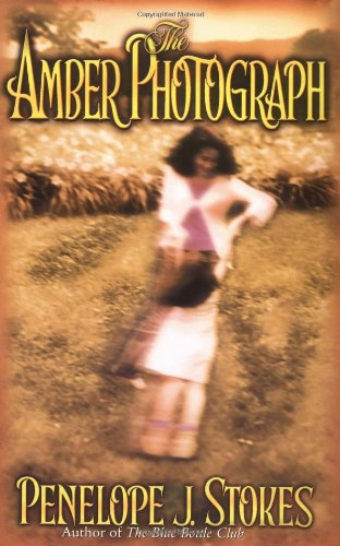 "The Amber Photograph, ""Stokes, Penelope J."""