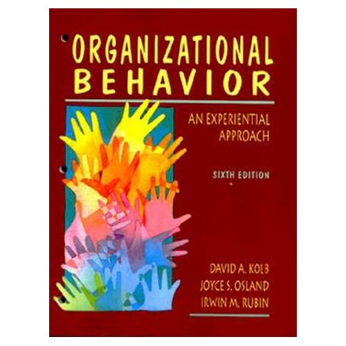 "Organizational Behavior: An Experiential Approach (6th Edition), ""Osland, Joyce S., Rubin, Irwin M., Kolb, David A."""