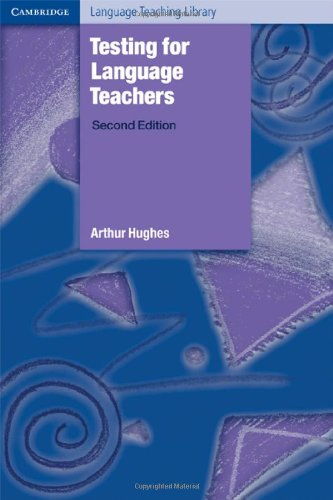 "Testing for Language Teachers (Cambridge Language Teaching Library), ""Hughes, Arthur"""