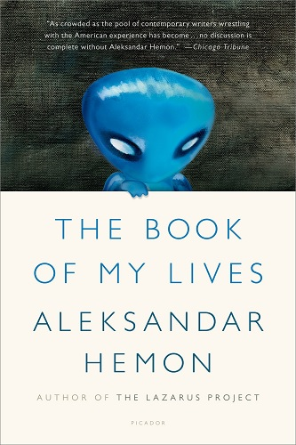 "The Book of My Lives, ""Hemon, Aleksandar"""