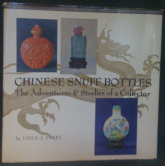 "Chinese Snuff Bottles: The Adventures & Studies of a Collector, ""Perry, L. S."""