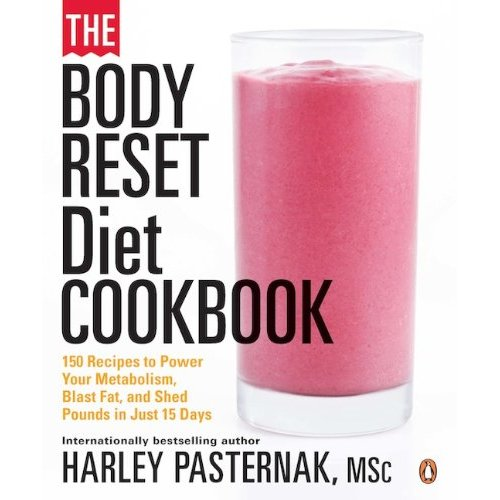 """""""The Body Reset Diet Cookbook: 150 Recipes to Power Your Metabolism, Blast Fat, and Shed Pounds in Just 15 Days"""", """"Pasternak, Harley"""""""