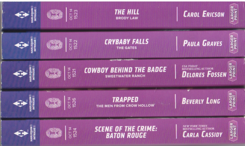 """""""5 New Harlequin Intrigue Romance Large Print Novels Together: Carla Cassidy, Scene Of The Crime: Baton Rouge: Beverly Long, Trapped: Delores Fossen, Cowboy Behind the Badge, Paula Graves, Crybaby Falls: Carol Ericson, The Hill"""", """"Carla Cassidy, Beverly Long, Delores Fossen, Paula Graves, Carol Ericson"""""""