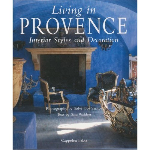 "Living in Provence: Interior Styles and Decoration, ""Walden, Sara"""