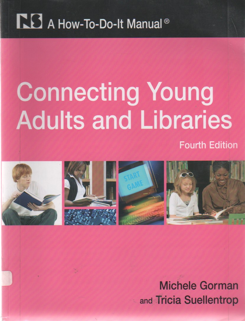 """""""Connecting Young Adults and Libraries: A How-To-Do-It Manual, 4th Edition (How-to-Do-It Manuals)"""", """"Tricia Suellentrop, Michele Gorman"""""""
