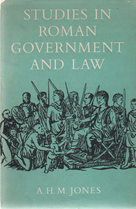 """Studies in Roman Government and Law, """"Jones, A. H. M."""""""