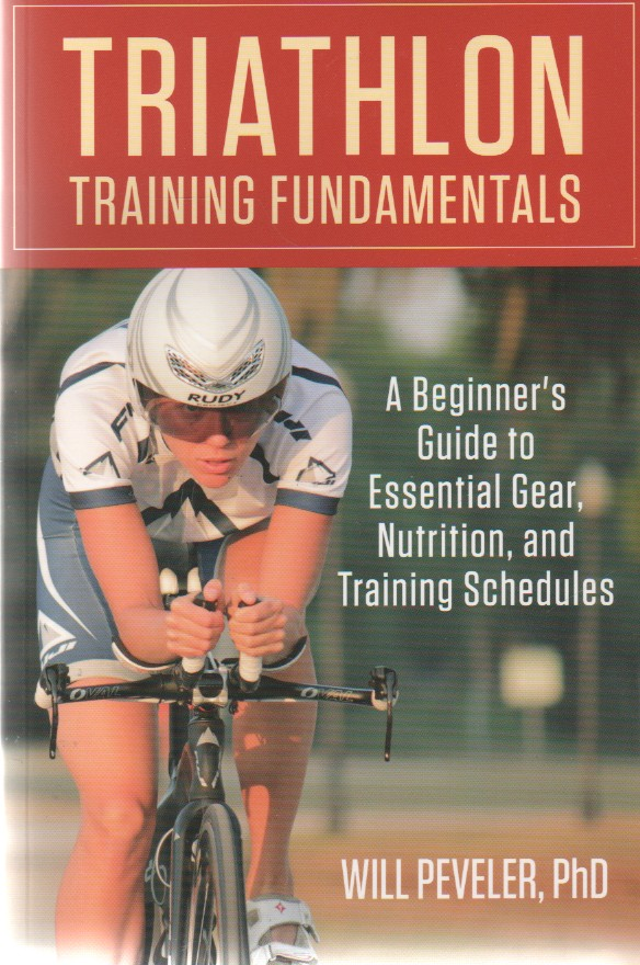 """""""Triathlon Training Fundamentals: A Beginner's Guide To Essential Gear, Nutrition, And Training Schedules"""", """"Peveler, Will"""""""