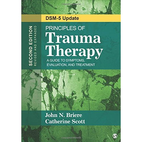 """Principles of Trauma Therapy: A Guide to Symptoms, Evaluation, and Treatment"", ""Scott, Catherine, Briere, John N."""