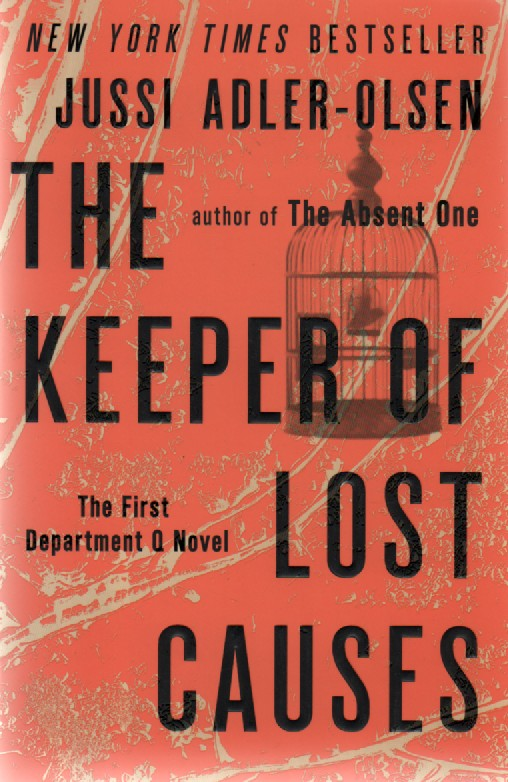 The Keeper of Lost Causes: The First Department Q Novel (A Department Q Novel), Jussi Adler-Olsen