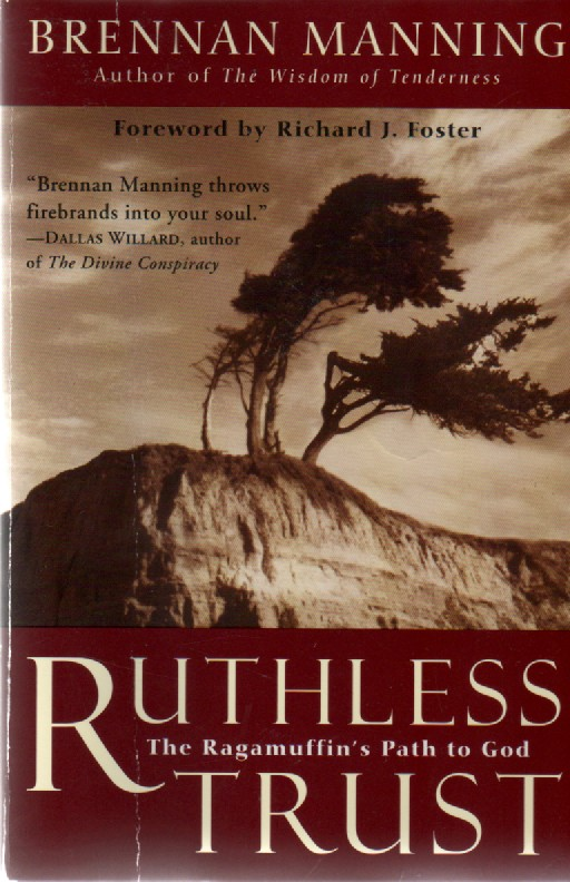 Ruthless Trust: The Ragamuffin's Path to God, Brennan Manning