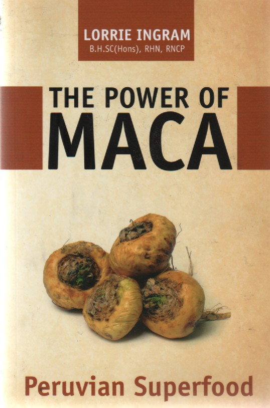 "The Power of Maca, ""Ingram, Lorrie"""