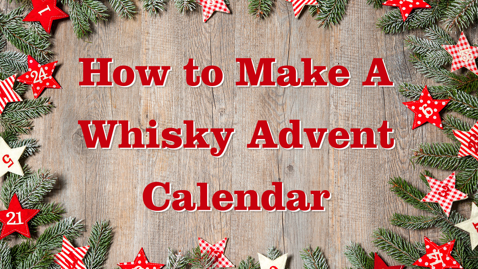 Diy Whiskey Advent Calendar : Why you need a whisky advent calendar and how to make one