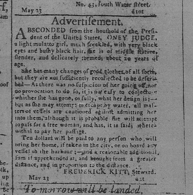 Runaway Advertisement for Oney Judge. The Pennsylvania Gazette (Philadelphia, Pennsylvania), 24 May 1796.