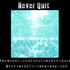 Never_quit_medium