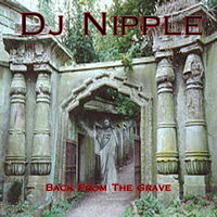 Dj_nipple_-_back_from_the_grave_-_cover_large