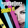 Shake It - The Potbelleez, Single slick