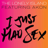 I Just Had Sex - The Lonley Island ft. Akon, Single slick