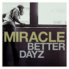 Better Dayz - Miracle, Single slick