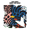 Need You Now - Cut Copy, Single slick