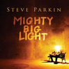 steve-parkin---mighty-big-light