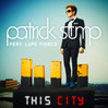 This City - Patrick Stump ft. Lupe Fiasco, Single slick
