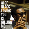 ALOE-BLACC---Loving-You-Is-Killing-Me