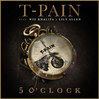 T-Pain---5Oclock