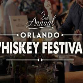 Liquor, Cigars, and Eats Abound at Second Annual Orlando Whiskey Festival