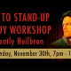 Intro To Stand Up Workshop with Brently Heilbron