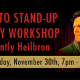 Intro To Stand Up Comedy Workshop with Brently Heilbron