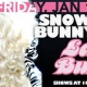 Our Annual Snow Bunny Party On New Year's Day! With Lady Bunny @ OCH!