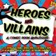 Heroes & Villains- A Comic Book Burlesque!
