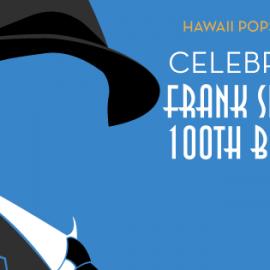 Hawaii Pops: CELEBRATING FRANK SINATRA'S 100TH BIRTHDAY